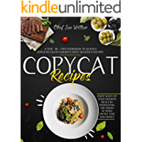 Copycat Recipes: A Step-by-Step Cookbook to Quickly Replicate Olive Garden's Most Delicious Recipes. Enjoy Many of Your… book cover