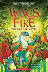 The Hidden Kingdom (Wings of Fire Graphic Novel #3): A Graphix Book (Wings of Fire Graphix) Kindle Edition