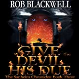Give the Devil His Due: The Sanheim Chronicles, Book 3