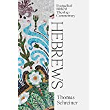 Hebrews: Evangelical Biblical Theology Commentary (EBTC)