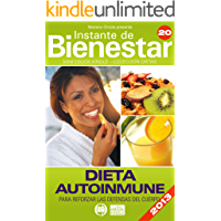 DIETA AUTOINMUNE - Para reforzar las defensas del cuerpo (Instante de BIENESTAR - Colección Dietas nº 20)