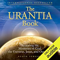 The Urantia Book (Part 1 and Part 2): The Central, Super, and Local Universe