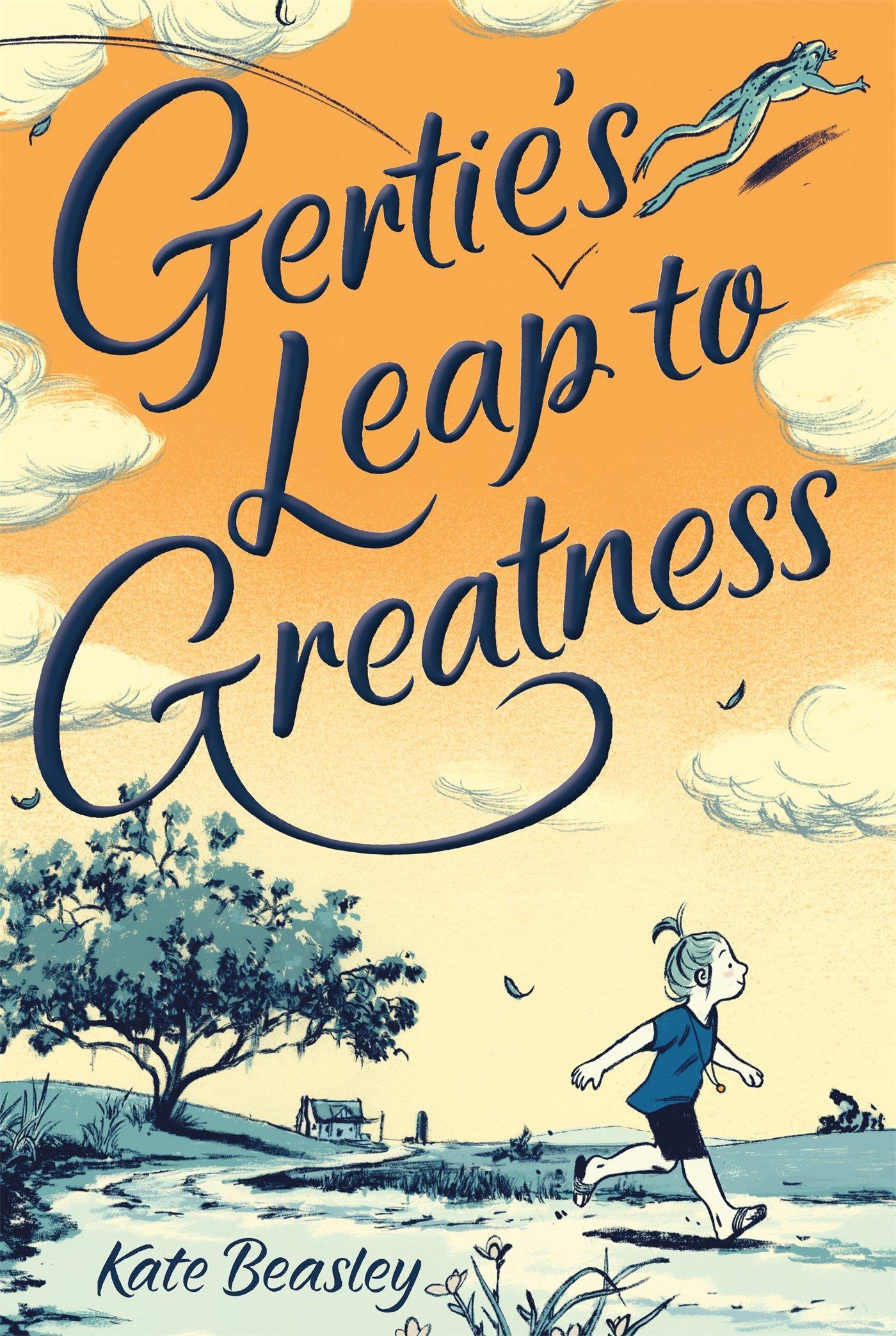 Gertie's Leap to Greatness: Kate Beasley, Jillian Tamaki