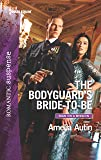 The Bodyguard's Bride-to-Be (Man on a Mission)