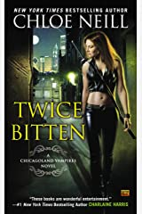 Twice Bitten (Chicagoland Vampires, Book 3) Kindle Edition