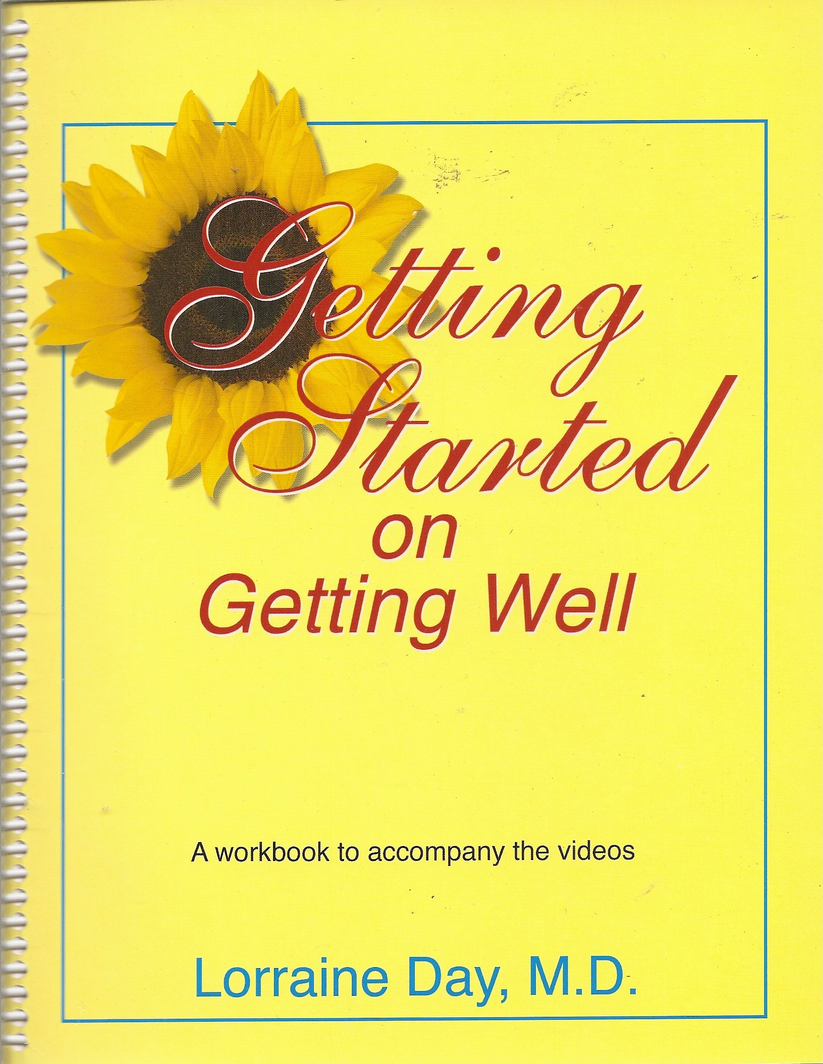 Getting Started on Getting Well: A Workbook to Accompany the Videos
