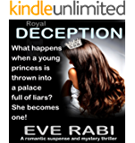 ROYAL DECEPTION - What happens when a young princess is thrown into a palace full of liars? She becomes one!: A romantic suspense and romantic crime and mystery thriller