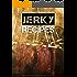 The 50 Greatest Jerky Recipes of All Time: Beef Jerky, Turkey Jerky, Chicken Jerky, Venison Jerky, Buffalo Jerky, Fish Jerky and More. (Recipe Top 50's Book 31)