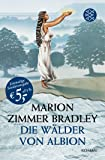 Die Avalon-Serie: Die Wälder von Albion: Roman