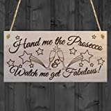 "Red Ocean ""Hand Me the Prosecco & Watch Me Get Fabulous..."" Plaque, Wood, Brown"
