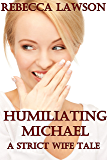 Humiliating Michael: A Strict Wife Tale