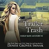Trailer Trash: Neely Kate Mystery, Book 1