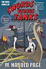 Champions Battle for the Fate of the Future!: The Wild Finale of (Swords Versus Tanks Book 5) Kindle Edition