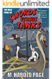 Champions Battle for the Fate of the Future!: The Wild Finale of (Swords Versus Tanks Book 5)