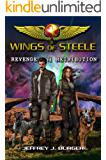 Wings of Steele - Revenge and Retribution (Book 3)