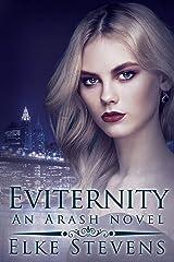 Eviternity: An Arash Novel Kindle Edition