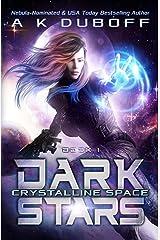 Crystalline Space (Dark Stars Book 1): A Space Fantasy Adventure Kindle Edition