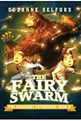 The Fairy Swarm (The Imaginary Veterinary Book 6) Kindle Edition