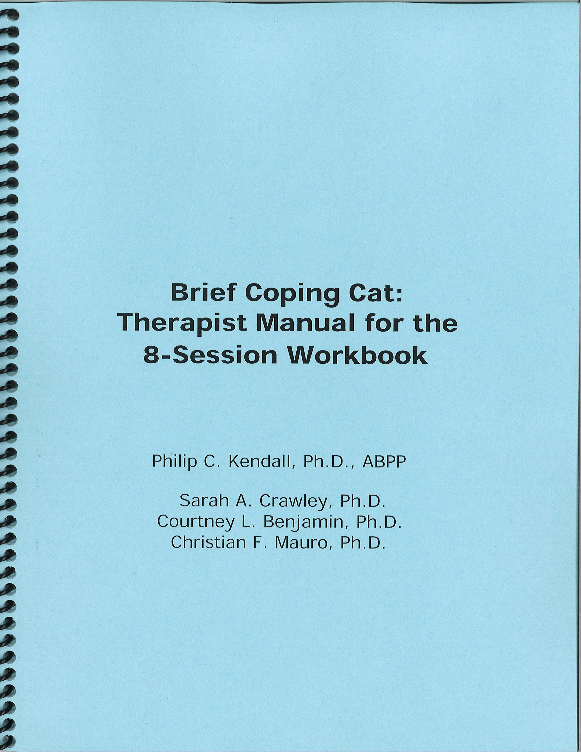 brief coping cat therapist manual for the 8 session workbook rh amazon co uk coping cat cbt manual coping cat cbt manual