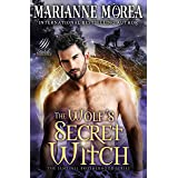 The Wolf's Secret Witch: A Shifter Paranormal Romance - Howls Romance (Sentinel Brotherhood Book 1)