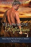 Yellowstone Reflections: Yellowstone Romance Series Novella