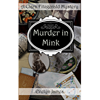 Murder in Mink: A Clara Fitzgerald Mystery (The Clara Fitzgerald Mysteries Book 3) (English Edition)