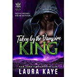 Taken by the Vampire King (Vampire Warrior Kings Book 3)