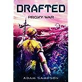 Drafted: Proxy War: A Sci-Fi LitRPG Adventure
