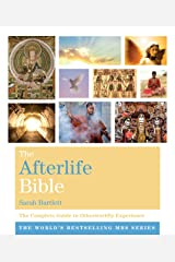 The Afterlife Bible: The Complete Guide to Otherworldly Experience Kindle Edition