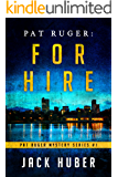 Pat Ruger: For Hire (Pat Ruger Mystery Series Book 1)