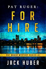 Pat Ruger: For Hire (Pat Ruger Mystery Series Book 1) Kindle Edition