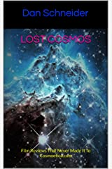 Lost Cosmos: Film Reviews That Never Made It To Cosmoetica.com Kindle Edition
