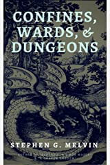 Confines, Wards, & Dungeons Kindle Edition