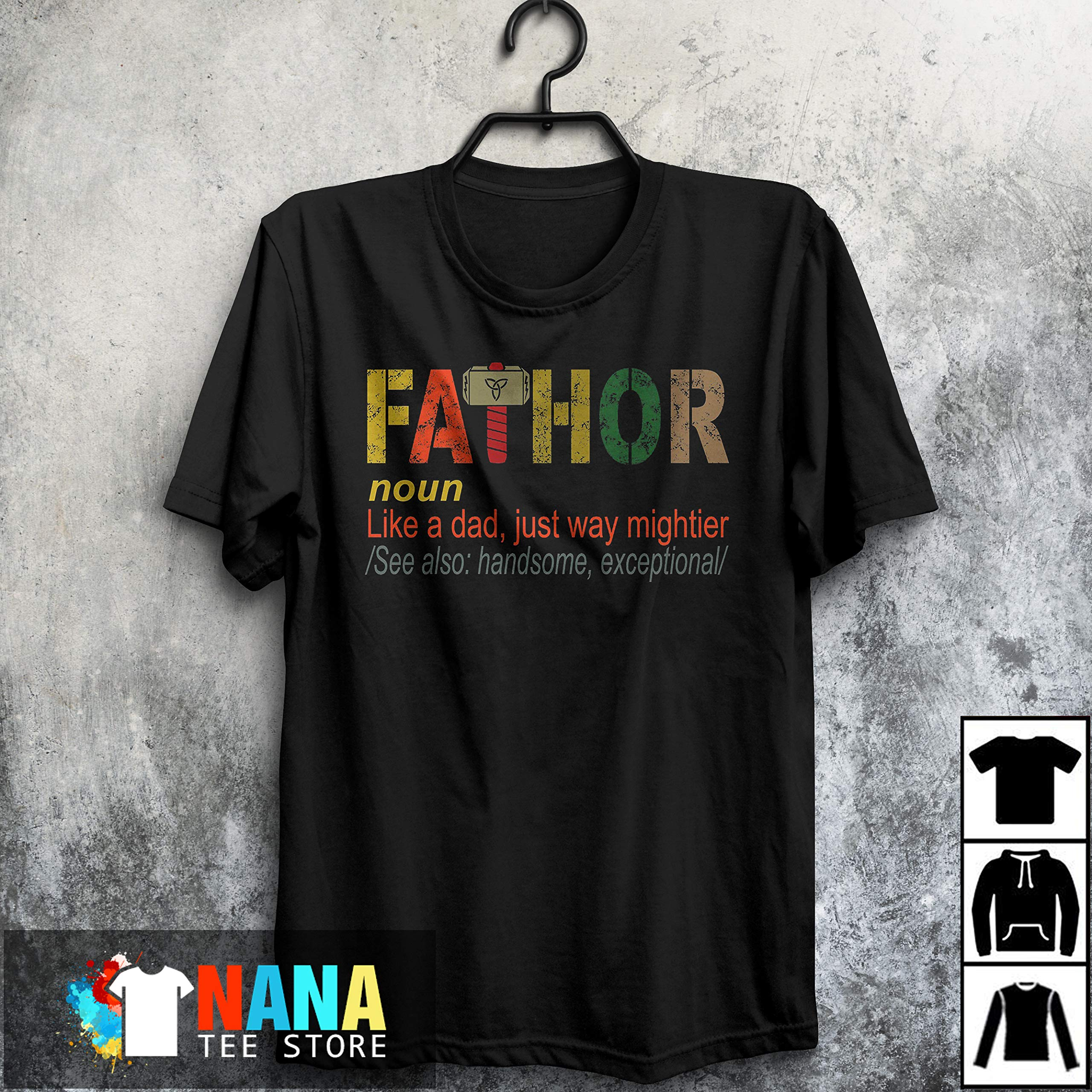 Fathor In Dictionary Like A Normal Dad Just Way Mightier Fathers Day Funny Tshirt Long Tsh