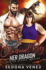 Claimed by Her Dragon - Collection Shifter Romance: A Curvy Girl and Wolf Shifter Romance (Shifter Alphas Furever Book 4) Kindle Edition