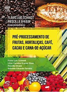 Pre-processamento de Frutas, Hortalicas, Cafe, Cacau e Cana de Acucar