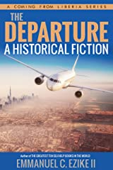 The Departure A Historical Fiction (Coming From Liberia Series Book 1) Kindle Edition