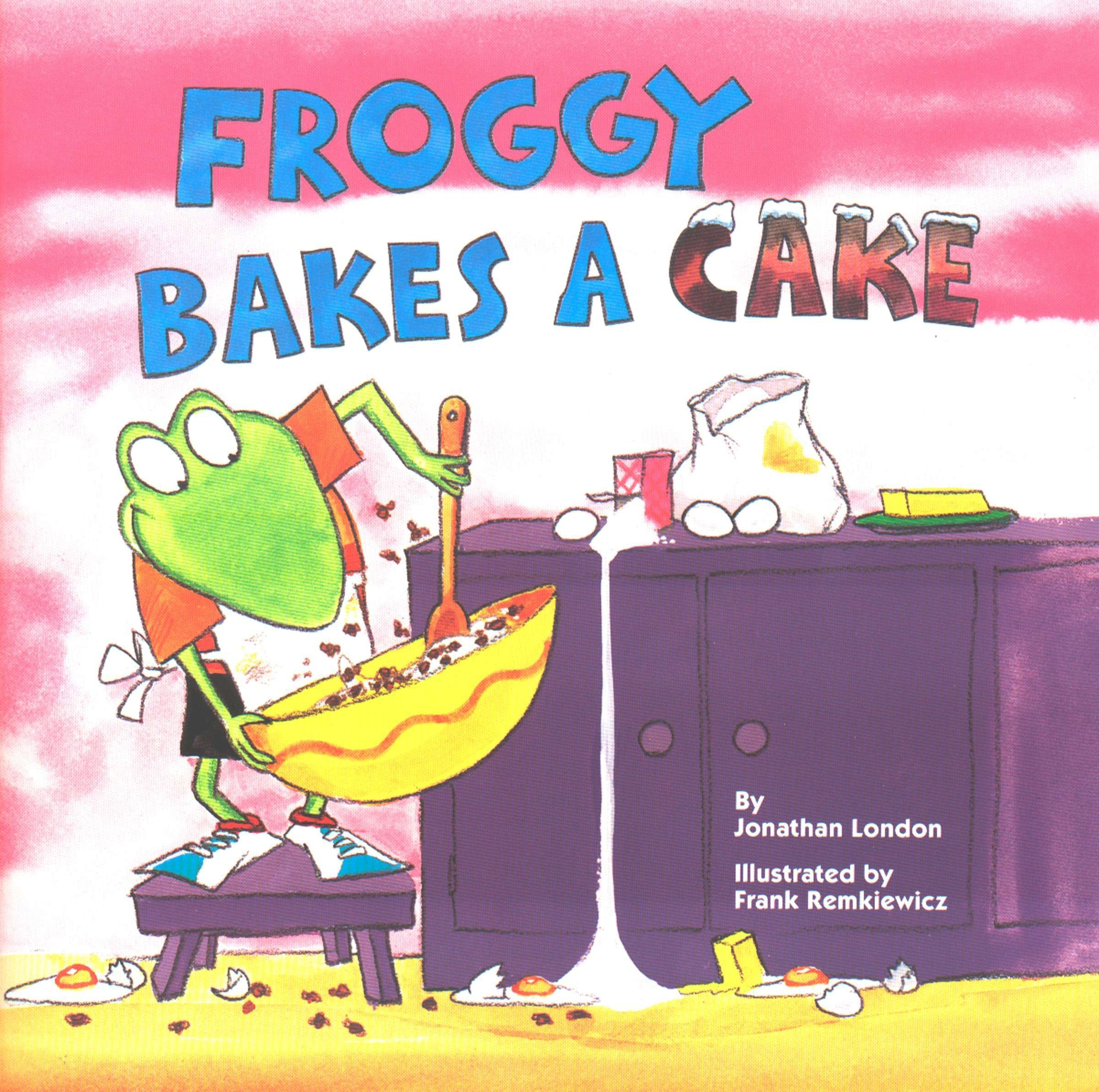 Froggy Bakes A Cake Jonathan London Frank Remkiewicz