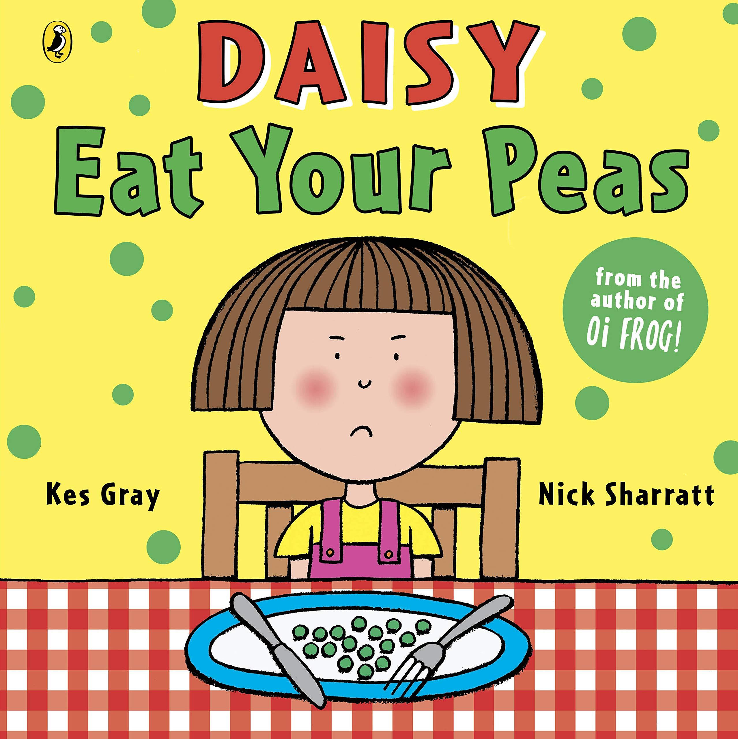 Daisy: Eat Your Peas (Daisy Picture Books): Amazon.co.uk: Gray, Kes,  Sharratt, Nick: 9781862308046: Books