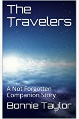 The Travelers: A Not Forgotten Companion Story Kindle Edition