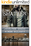 Shatter (Unbreakable Bonds Series Book 2)