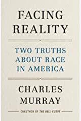 Facing Reality: Two Truths about Race in America Kindle Edition
