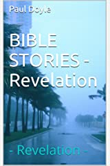 BIBLE STORIES - Revelation: - Revelation - Kindle Edition