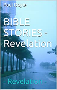 BIBLE STORIES - Revelation: - Revelation -