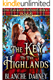 The Key to the Highlands: A Scottish Time Travel Romance (Clan MacGregor Book 6)