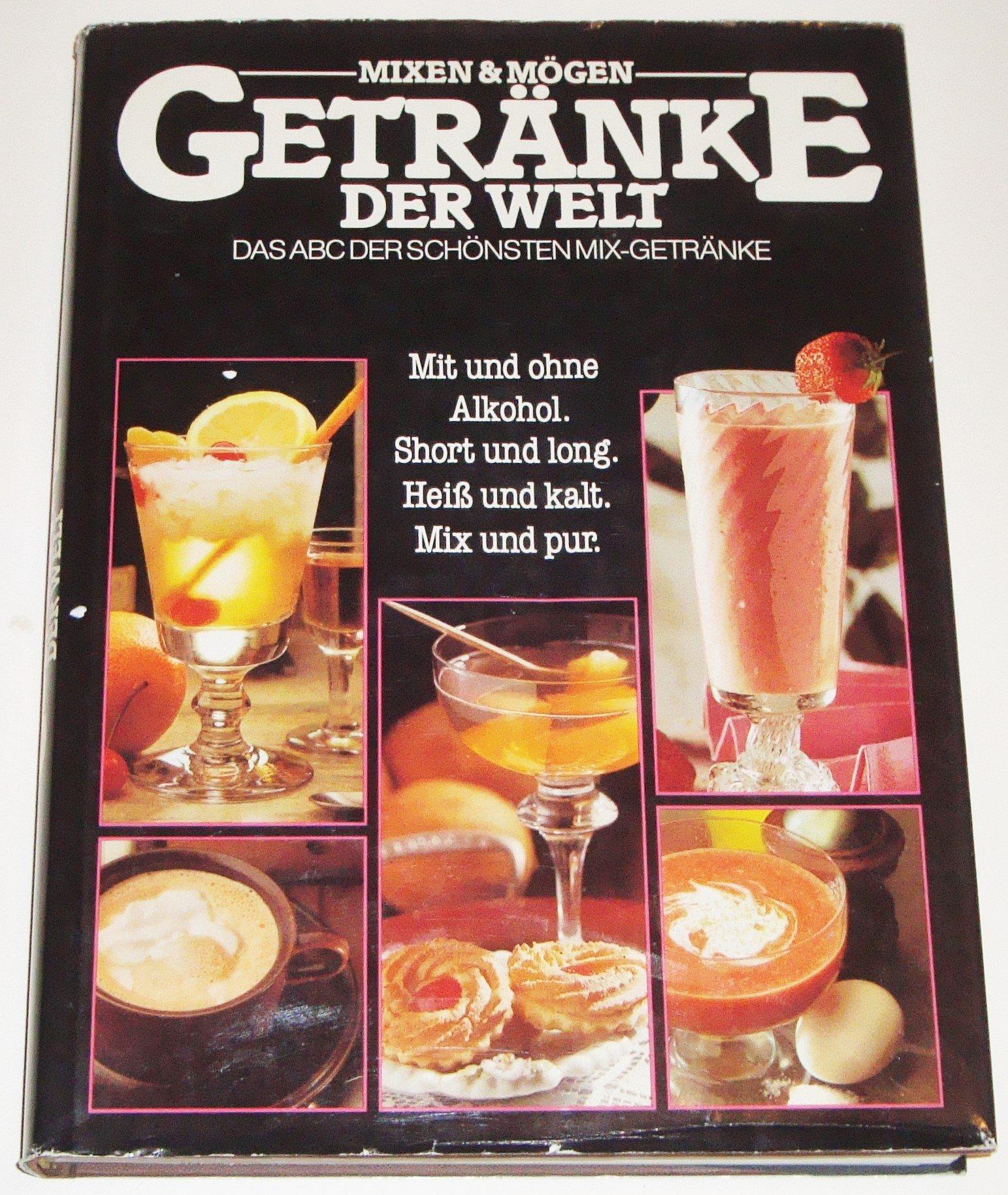 Mixen & Mögen: Getränke der Welt: Amazon.de: Honos Verlags AG.: Bücher