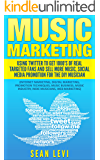 Music Marketing : Using Twitter To Get 1000's of Real Targeted Fans and Sell More Music, Social Media Promotion for The DIY Musician: Musical Journey Series ... Musicians, Web Marketing) (English Edition)