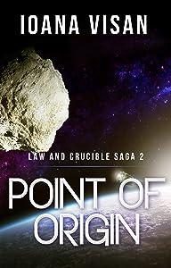 Point of Origin (Law and Crucible Saga Book 2)
