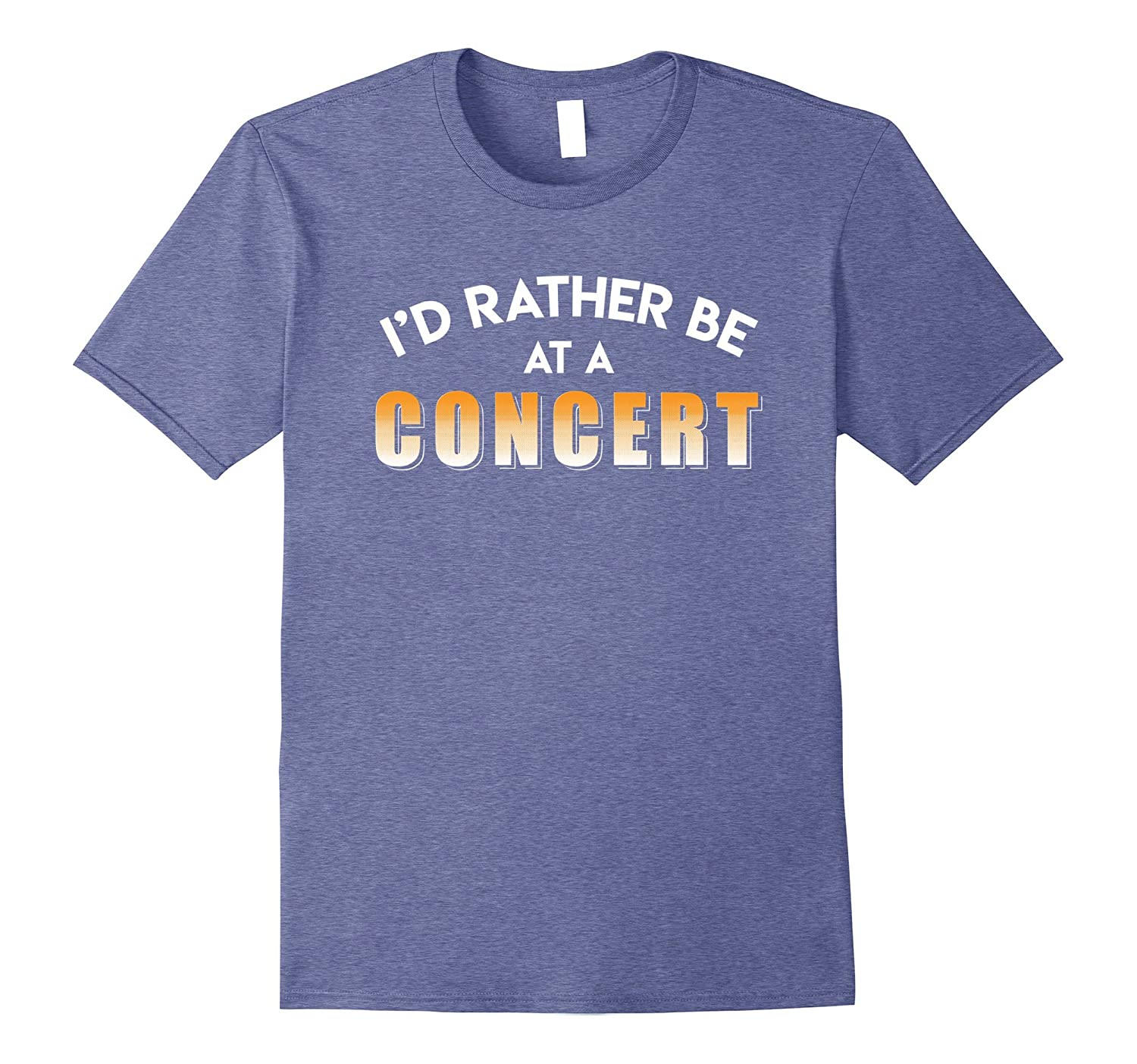 Id Rather Be At A Concert Lover T Shirt Gifts Music Rock-Vaci