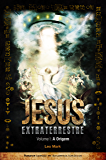 A Origem - Jesus Extraterrestre